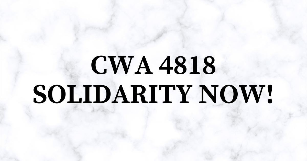 CWA 4818 Solidarity Now